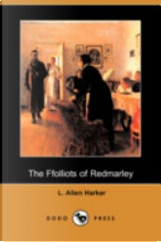 The Ffolliots of Redmarley (Dodo Press) by L. Allen Harker