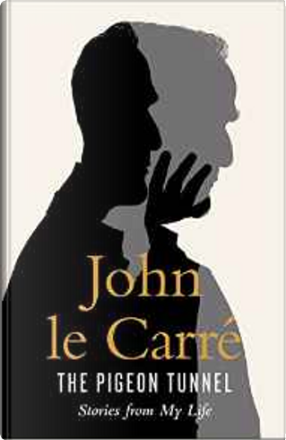 The Pigeon Tunnel by John le Carré
