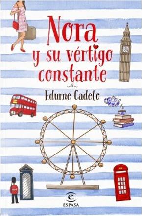 Nora y su vértigo constante by Edurne Cadelo