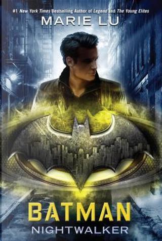 Batman. Nightwalker by Marie Lu
