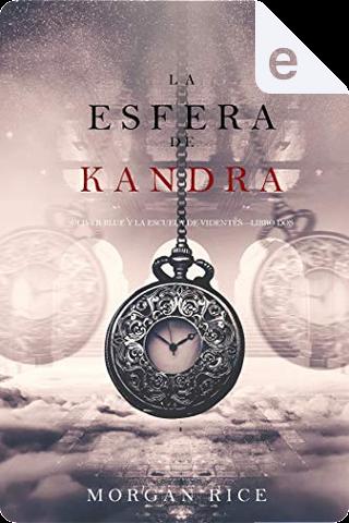 La esfera de Kandra by Morgan Rice