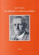 Der Mozart von Ruhmannsfelden by Josef Friedrich