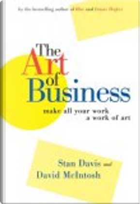 The Art of Business by David McIntosh, Stan Davis
