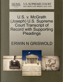 U.S. V. McGrath (Joseph) U.S. Supreme Court Transcript of Record with Supporting Pleadings by Erwin N. Griswold