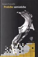 Pratiche semiotiche by Jacques Fontanille