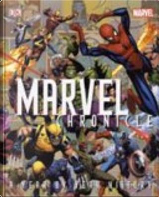 Marvel Chronicle by Matthew K. Manning, Peter Sanderson, Tom Brevoort, Tom DeFalco