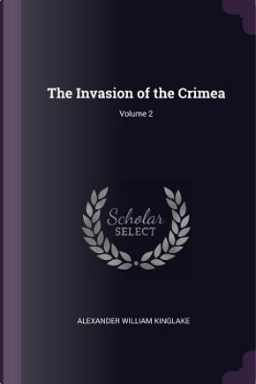 The Invasion of the Crimea; Volume 2 by Alexander William Kinglake