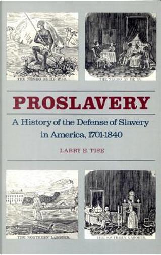 Proslavery by Larry E. Tise