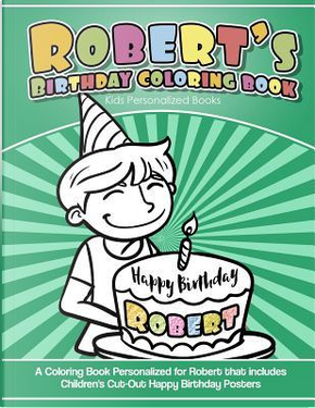 Robert's Birthday Coloring Book Kids Personalized Books by Robert's Books