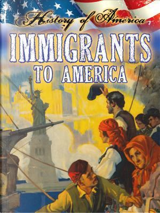 Immigrants to America by Linda Thompson