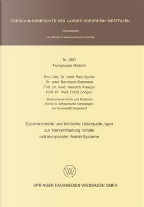 Experimentelle Und Klinische Untersuchungen Zur Herzentlastung Mittels Extrakorporaler Assistsysteme by Paul Spiller