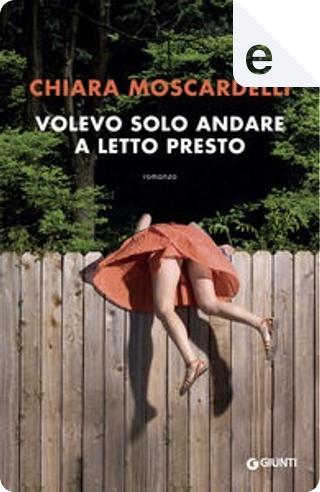 Volevo solo andare a letto presto by Chiara Moscardelli