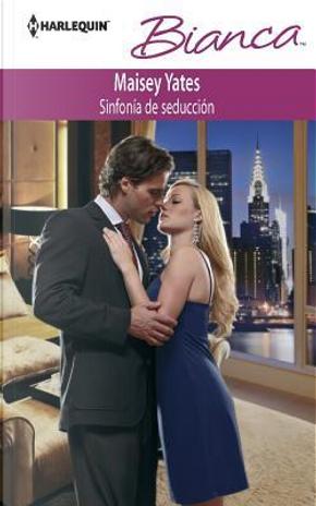 Sinfonía de seducción by Maisey Yates