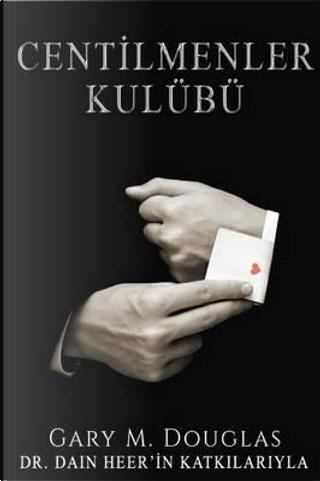 CENTLMENLER KULÜBÜ - Gentlemen's Club Turkish by Gary M. Douglas
