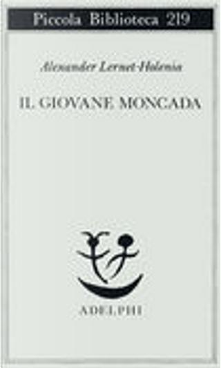 Il giovane Moncada by Lernet Holenia Alexander