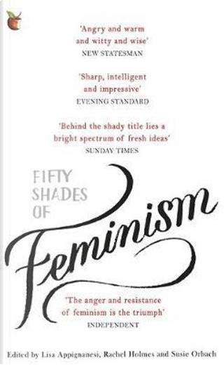 Fifty Shades of Feminism by Lisa Appignanesi