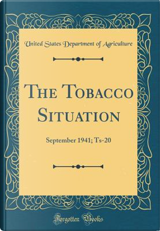 The Tobacco Situation by United States Department of Agriculture