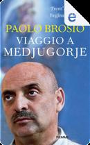 Viaggio a Medjugorje by Paolo Brosio