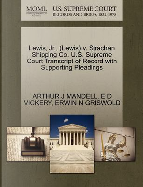 Lewis, JR, (Lewis) V. Strachan Shipping Co. U.S. Supreme Court Transcript of Record with Supporting Pleadings by Arthur J. Mandell