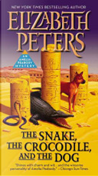 The Snake, the Crocodile, and the Dog by Elizabeth Peters