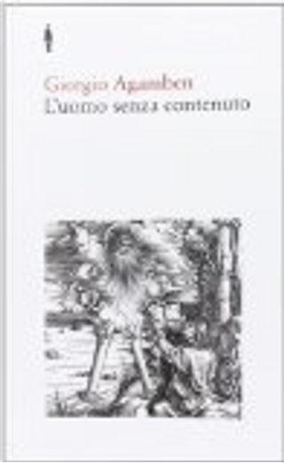 L'uomo senza contenuto by Giorgio Agamben