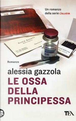 Le ossa della principessa by Alessia Gazzola