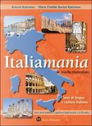 Italiamania. Corso di lingua e cultura italiana. Livello intermedio. Con quaderno degli esercizi by Katerin Katerinov