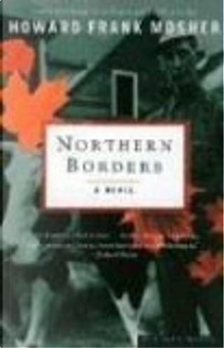 Northern Borders by Howard Frank Mosher