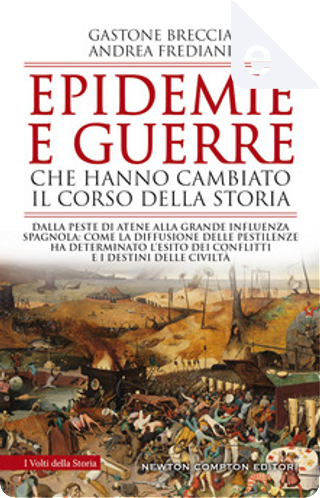 Epidemie e guerre che hanno cambiato il corso della storia by Andrea Frediani, Gastone Breccia