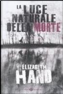 La luce naturale della morte by Elizabeth Hand