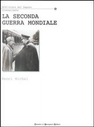La seconda guerra mondiale by Henri Michel