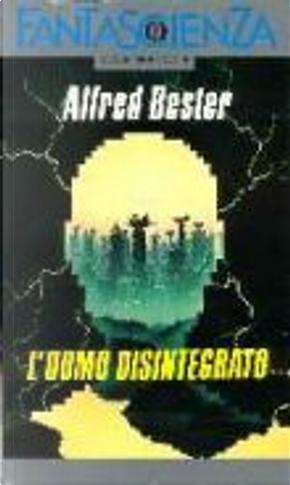 L'uomo disintegrato by Alfred Bester