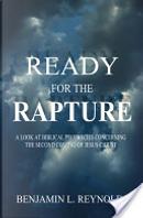 Ready for the Rapture by Benjamin L. Reynolds