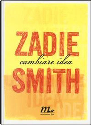 Cambiare idea by Zadie Smith