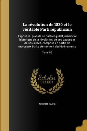 FRE-REVOLUTION DE 1830 ET LE V by Auguste Fabre