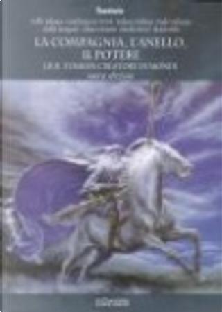 La compagnia, l'anello, il potere by Gianfranco De Turris, Stefano Giuliano, Tullio Bologna