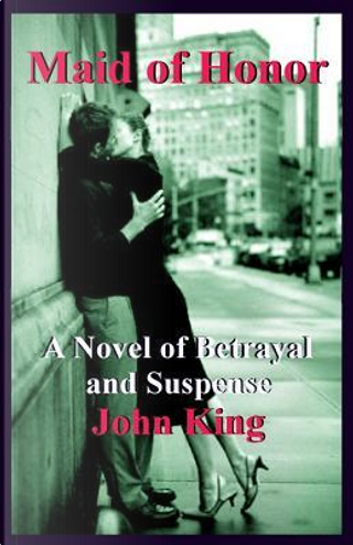 Maid of Honor by John King