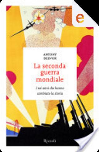 La seconda guerra mondiale by Antony Beevor