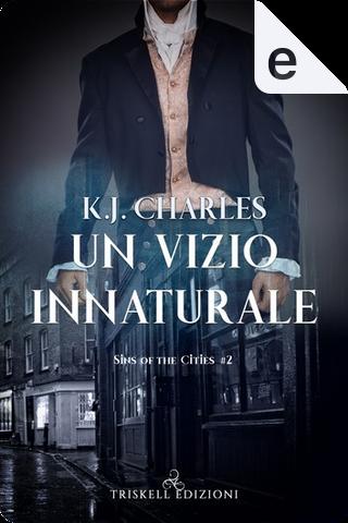 Un vizio innaturale by K. J. Charles