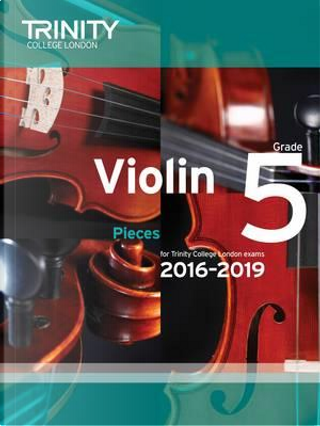 Violin Exam Pieces Grade 5 2016-2019 (Score & Part) by Trinity College London