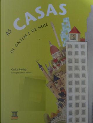 As casas de ontem e de hoje by Carlos Reviejo