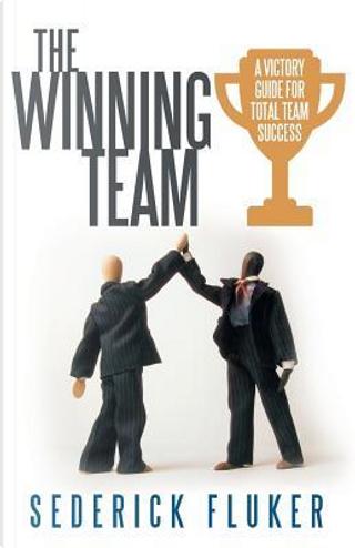 The Winning Team by Sederick Fluker