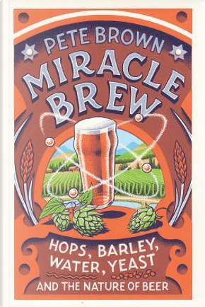 Miracle Brew by Pete Brown