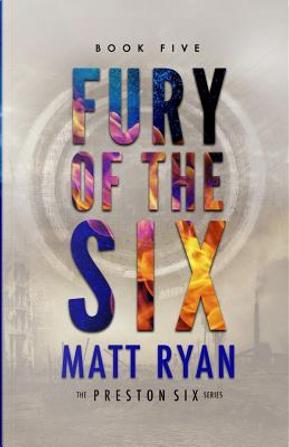 Fury of the Six by Matt Ryan