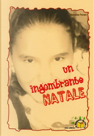 Un ingombrante Natale by Annalisa Ferrari