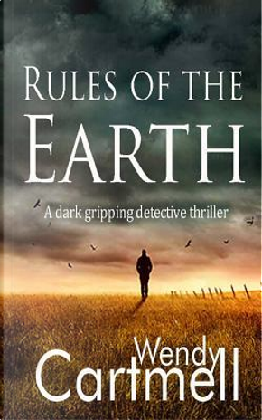Rules of the Earth by Wendy Cartmell