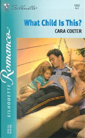 What Child Is This by Cara Colter