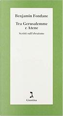 Tra Gerusalemme e Atene by Benjamin Fondane