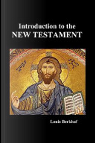 Introduction to the New Testament (Paperback) by Louis Berkhof