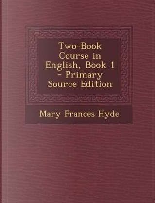 Two-Book Course in English, Book 1 by Mary Frances Hyde
